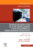 Enhanced Recovery in the ICU After Cardiac Surgery An Issue of Critical Care Clinics, E-Book
