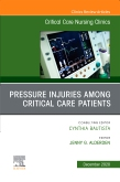 Pressure Injuries Among Critical Care Patients, An Issue of Critical Care Nursing Clinics of North America