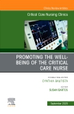 Promoting the Well-being of the Critical Care Nurse, An Issue of Critical Care Nursing Clinics of North America