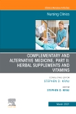 Complementary and Alternative Medicine, Part II: Herbal Supplements and Vitamins, An Issue of Nursing Clinics