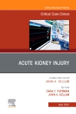 Acute Kidney Injury, An Issue of Critical Care Clinics, E-Book