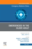 Emergencies in the Older Adult, An Issue of Emergency Medicine Clinics of North America