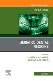 Geriatric Dental Medicine, An Issue of Dental Clinics of North America