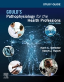 Study Guide for Goulds Pathophysiology for the Health Professions