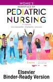 Wongs Essentials of Pediatric Nursing - Binder Ready