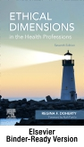 Ethical Dimensions in the Health Professions - Binder Ready