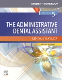 Student Workbook for The Administrative Dental Assistant - Revised Reprint