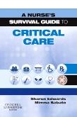 A Nurses Survival Guide to Critical Care E-Book
