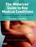 The Midwives Guide to Key Medical Conditions E-Book