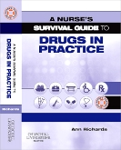 A Nurses Survival Guide to Drugs in Practice E-BOOK