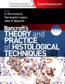 Bancrofts Theory and Practice of Histological Techniques