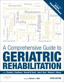 A Comprehensive Guide to Geriatric Rehabilitation, 3rd Edition