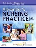 Alexanders Nursing Practice E-Book