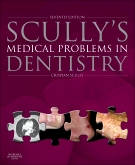 Scully's Medical Problems in Dentistry, 7th Edition