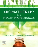 Aromatherapy for Health Professionals - Elsevier eBook on VitalSource, 4th Edition