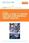 A Guide to Starting your own Complementary Therapy Practice - Elsevier eBook on VitalSource (Retail Access Card)