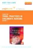 cover image - Practices in Children's Nursing - Elsevier eBook on VitalSource (Retail Access Card),3rd Edition