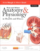 cover image - Ross and Wilson Anatomy and Physiology in Health and Illness - Elsevier eBook on VitalSource,12th Edition