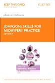 cover image - Skills for Midwifery Practice - Elsevier eBook on VitalSource (Retail Access Card),4th Edition