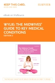 cover image - The Midwives' Guide to Key Medical Conditions - Elsevier eBook on VitalSource (Retail Access Card),2nd Edition