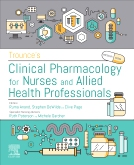 Trounces Pharmacology for Nurses and Allied Health Professionals