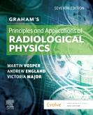 Grahams Principles and Applications of Radiological Physics