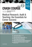 cover image - Crash Course Medical Research, Audit and Teaching: the Essentials for Career Success,2nd Edition