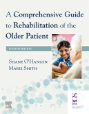 A Comprehensive Guide to Rehabilitation of the Older Patient