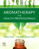 Aromatherapy for Health Professionals Revised Reprint