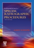 Fundamentals of Special Radiographic Procedures, 5th Edition