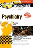Crash Course Psychiatry Updated Print + E-Book Edition, 4th Edition
