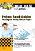 Crash Course Evidence-Based Medicine: Reading and Writing Medical Papers Updated Edition: Elsevier eBook on VitalSource