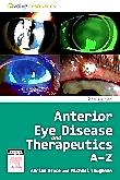 Anterior Eye Disease and Therapeutics A-Z - E-Book
