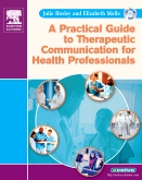 Evolve Learning Resources for A Practical Guide to Therapeutic Communications for Health Professionals