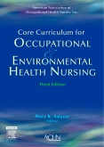 Core Curriculum for Occupational and Environmental Health Nursing, 3rd Edition
