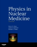cover image - Physics in Nuclear Medicine,4th Edition