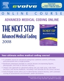 Advanced Medical Coding Online for The Next Step, Advanced Medical Coding 2008 Edition