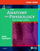 Study Guide for The Anatomy and Physiology Learning System, 4th Edition