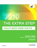 Evolve Resources for The Extra Step, Facility-Based Coding Practice 2010 Edition