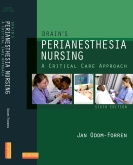Drain's PeriAnesthesia Nursing, 6th Edition