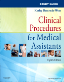 Study Guide for Clinical Procedures for Medical Assistants, 8th Edition