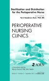 Sterilization and Disinfection for the Perioperative Nurse, An Issue of Perioperative Nursing Clinics