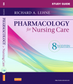 Study Guide for Pharmacology for Nursing Care, 8th Edition