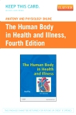 Anatomy and Physiology Online for The Human Body in Health and Illness (User Guide and Access Code), 4th Edition