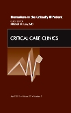 Biomarkers in the Critically Ill Patient, An Issue of Critical Care Clinics