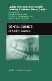Update on Esthetic and Cosmetic Dentistry for Modern Dental Practice, An Issue of Dental Clinics