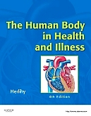 The Human Body in Health and Illness - Elsevier eBook on VitalSource, 4th Edition