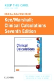 Drug Calculations Online for Kee/Marshall: Clinical Calculations: With Applications to General and Speciality Areas (User Guide and Access Code), 7th Edition