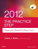 cover image - The Practice Step: Physician-Based Coding Cases, 2012 Edition