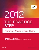 Evolve Resources for The Practice Step: Physician-Based Coding Cases, 2012 Edition